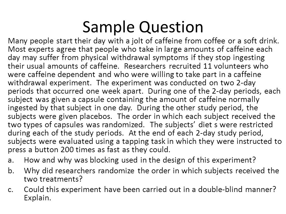 Sample Question Many people start their day with a jolt of caffeine from coffee or a soft drink.