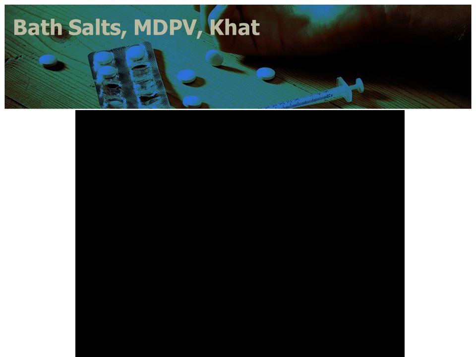 Bath Salts, MDPV, Khat