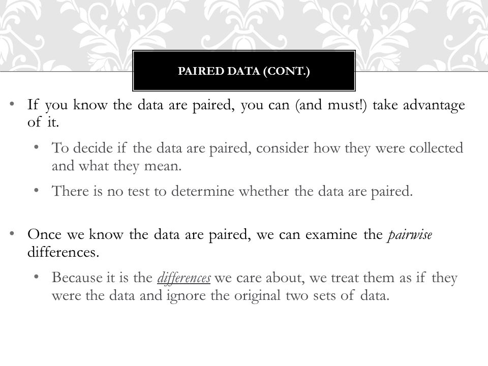 If you know the data are paired, you can (and must!) take advantage of it. To decide if the data are paired, consider how they were collected and what