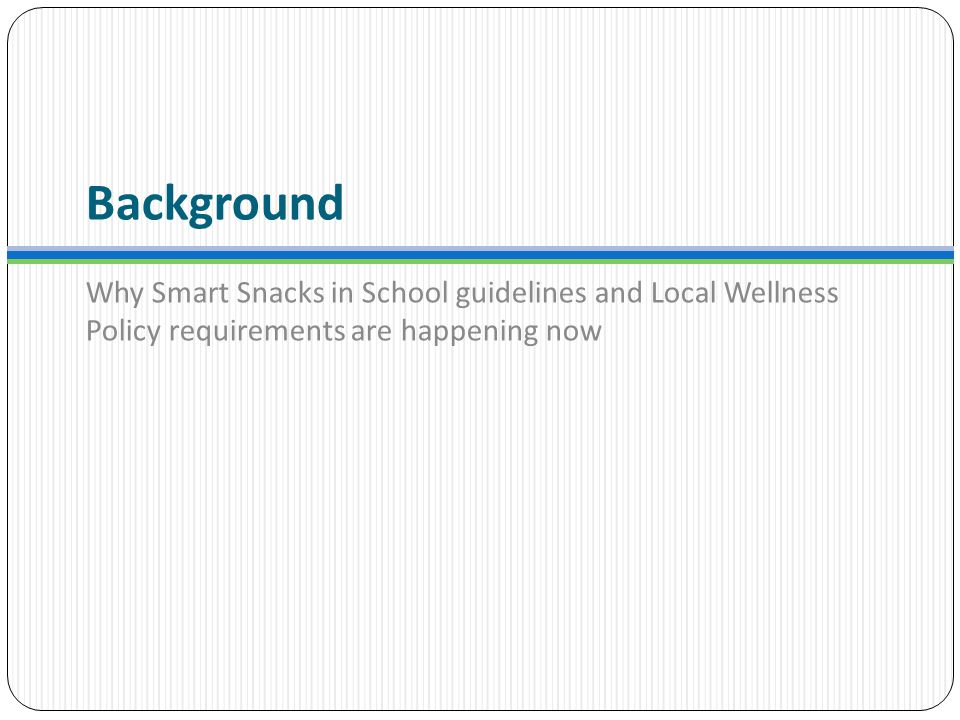 Local Wellness Policy Requirements Additional communication and monitoring required
