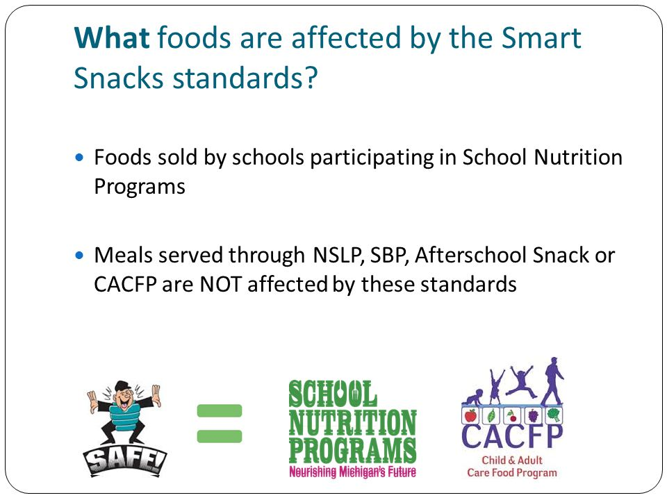 What foods are affected by the Smart Snacks standards.