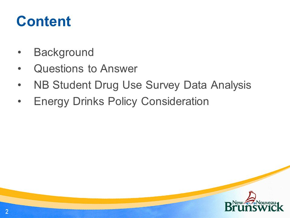 Content Background Questions to Answer NB Student Drug Use Survey Data Analysis Energy Drinks Policy Consideration 2