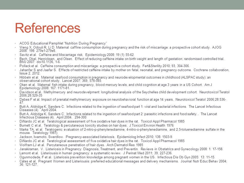 References ACOG Educational Pamphlet Nutrition During Pregnancy Weng X, Odouli R, Li D.