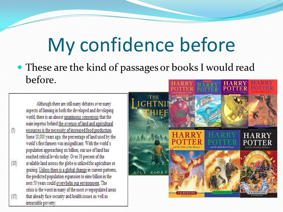 My confidence before These are the kind of passages or books I would read before.