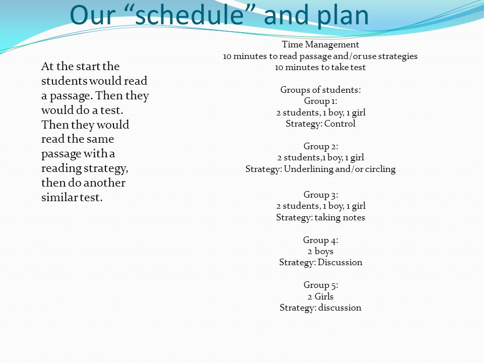 Our schedule and plan At the start the students would read a passage.