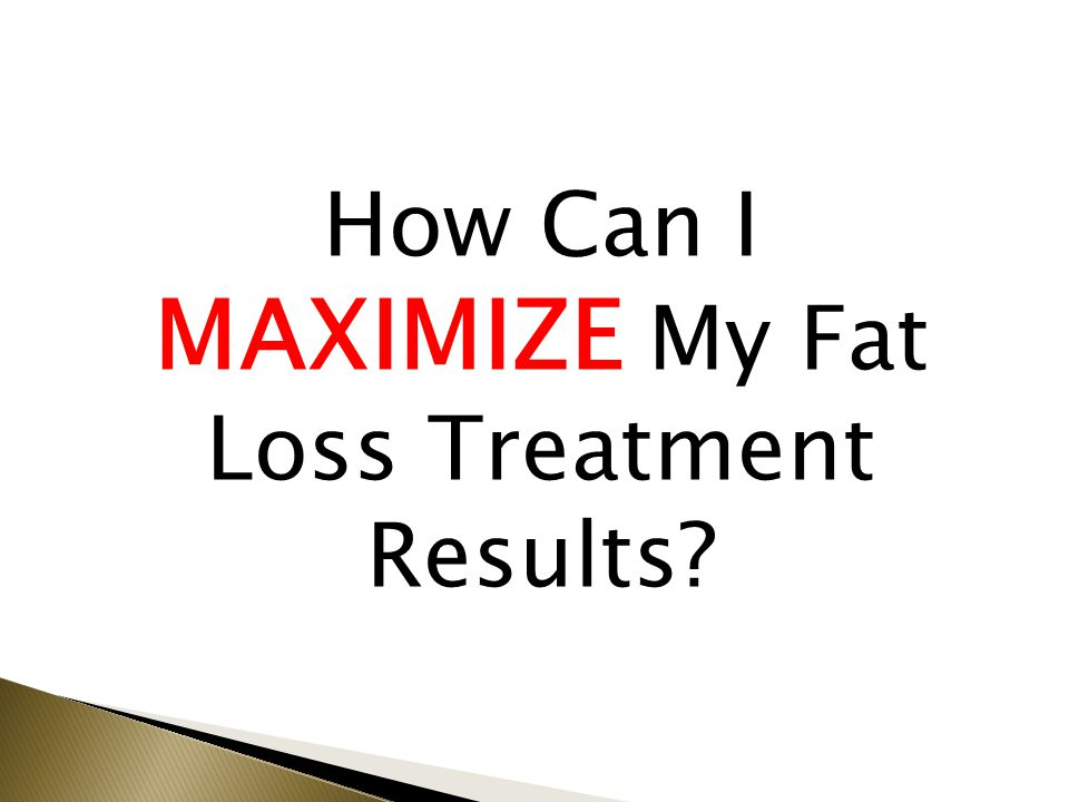 How Can I MAXIMIZE My Fat Loss Treatment Results?