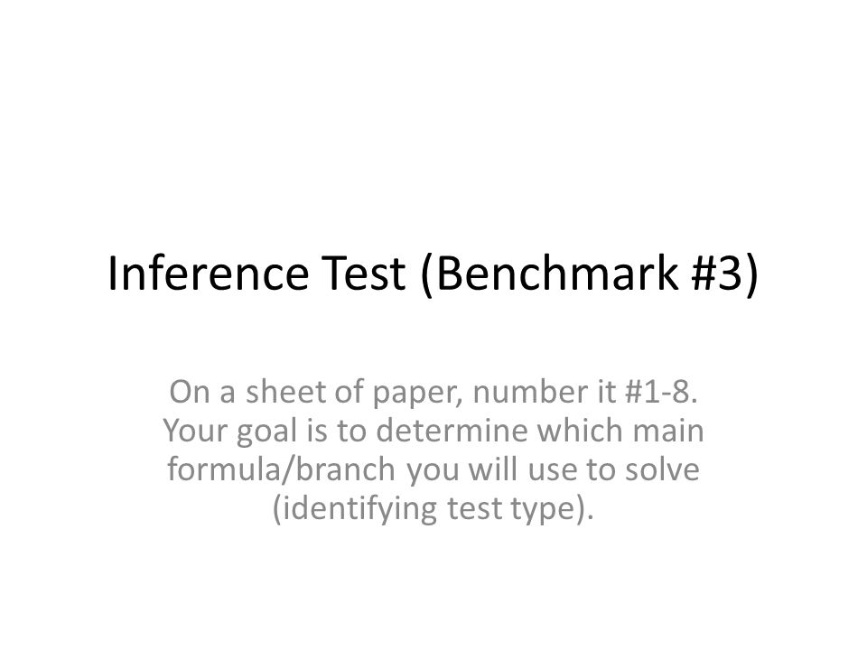 Inference Test (Benchmark #3) On a sheet of paper, number it #1-8.