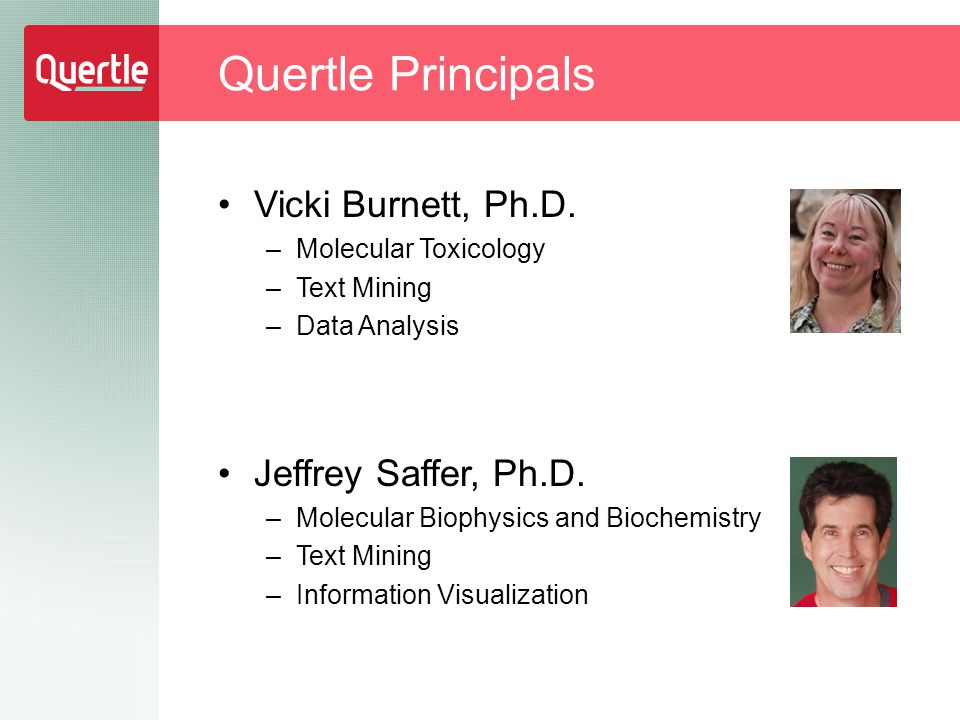 Vicki Burnett, Ph.D. –Molecular Toxicology –Text Mining –Data Analysis Jeffrey Saffer, Ph.D.