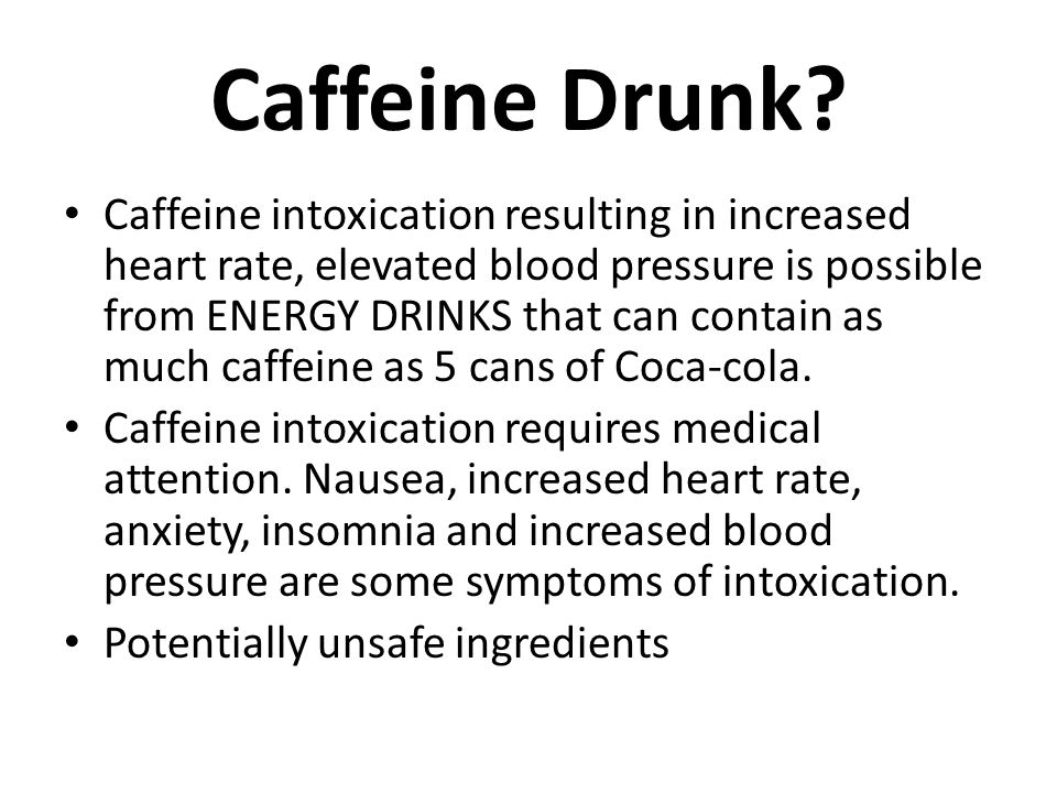 My mom drinks caffeine Caffeine is a drug and should be consumed in moderation, if desired Moderation is defined as 300 mg.