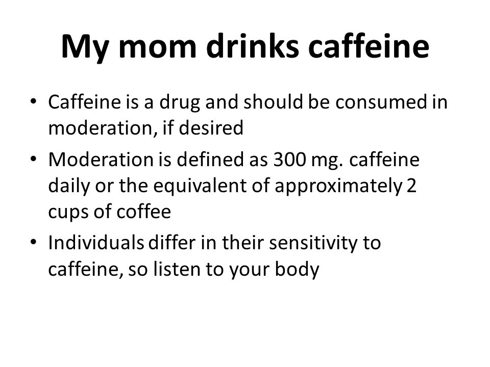 Pros and Cons of Caffeine In small doses it may…..