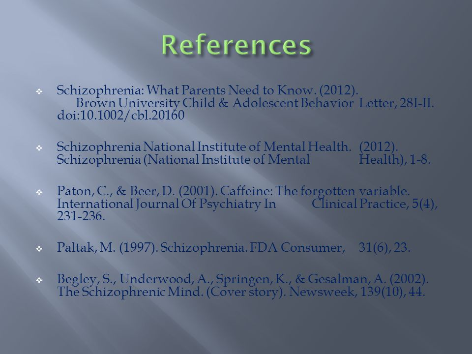  Schizophrenia: What Parents Need to Know. (2012).