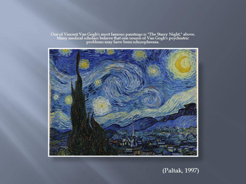 One of Vincent Van Gogh s most famous paintings is The Starry Night, above.
