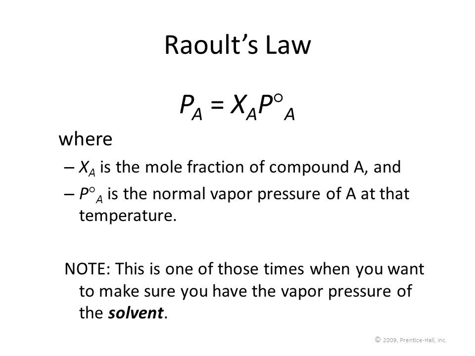 Vapor Pressure: Raoult's Law: P solution = X solvent P o H2O 12g Sucrose (C 12 H 22 O 11 )is dissolved in 250.0g water at 90 °C.
