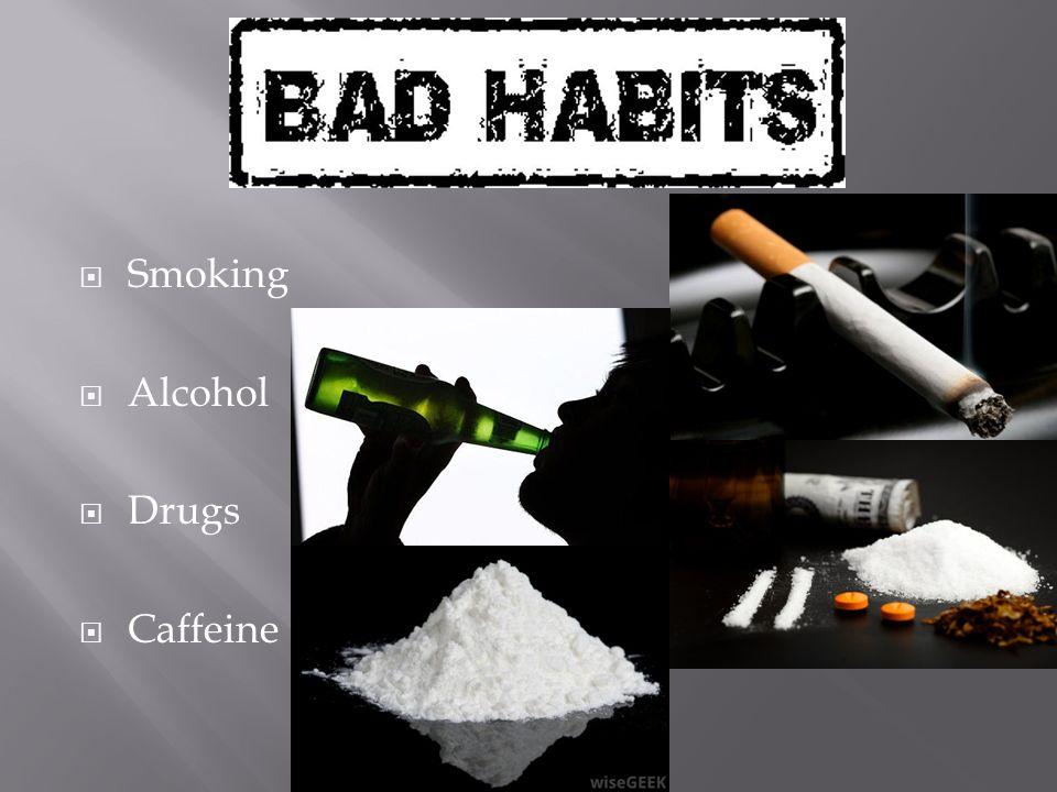  Smoking  Alcohol  Drugs  Caffeine