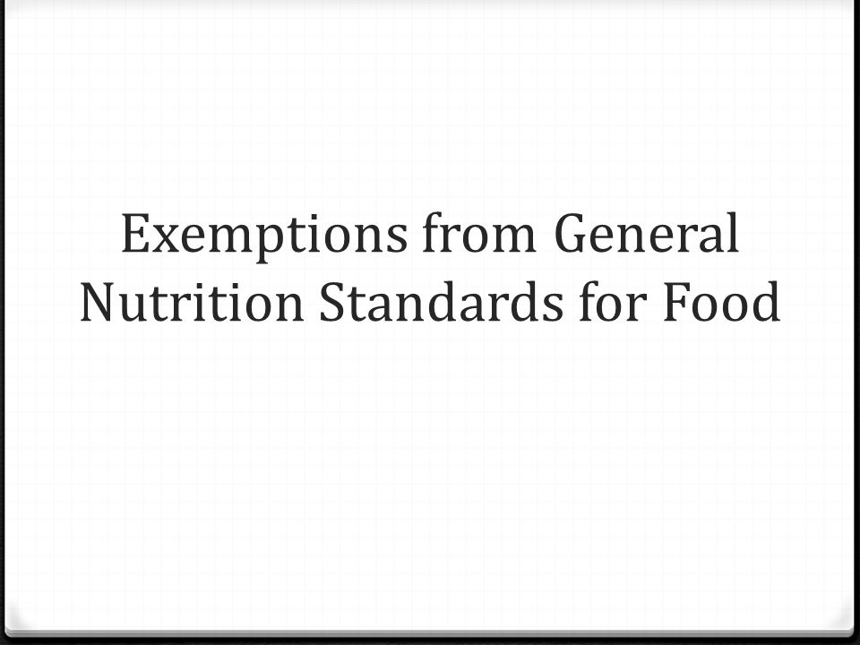 Exemptions from General Nutrition Standards for Food