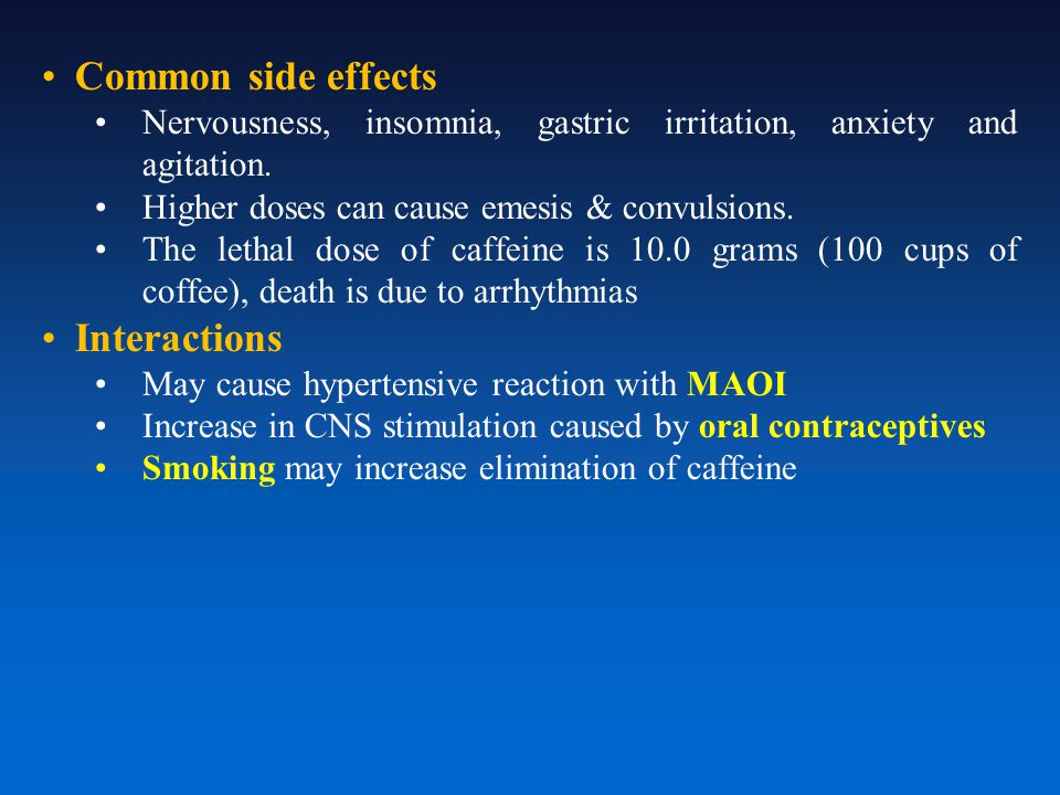 Common side effects Nervousness, insomnia, gastric irritation, anxiety and agitation.