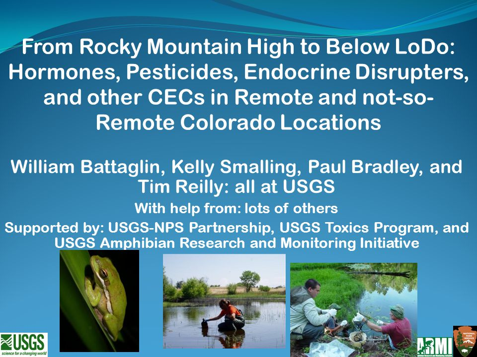Contaminants of Emerging Concern Typically unregulated man-made compounds Pesticides, personal care products, prescription drugs, non-prescription drugs, industrial chemicals, household chemicals, natural hormones, synthetic hormones, PAHs, flame retardants, nanomaterials, … Over 60 million commercially available chemicals Over 300,000 inventoried or regulated chemicals Not all bad – many improve quality of life Using our newest and best and really expensive methods we can quantify about 300 CECs in water or sediment New methods may eventually allow for total screening What are CECs?
