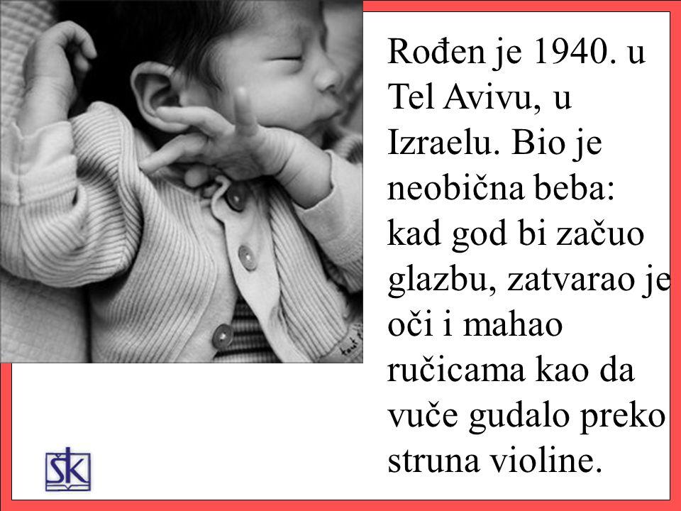 Rođen je 1940. u Tel Avivu, u Izraelu.