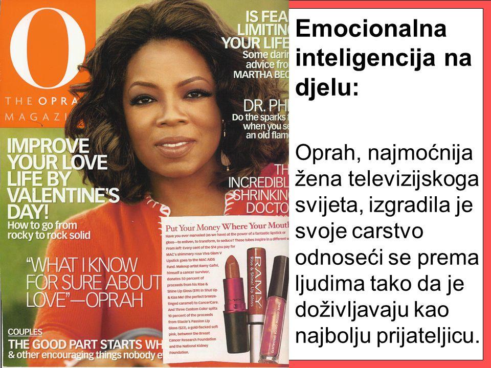 Emocionalna inteligencija na djelu: Oprah, najmoćnija žena televizijskoga svijeta, izgradila je svoje carstvo odnoseći se prema ljudima tako da je doživljavaju kao najbolju prijateljicu.