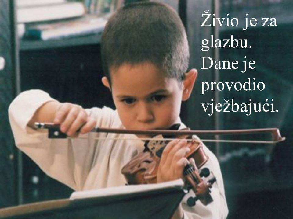 Živio je za glazbu. Dane je provodio vježbajući.