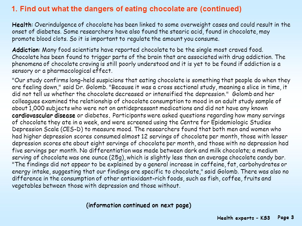 How reliable are all these Studies? When taking a closer look, one discovers that once the studies funded by chocolate interest groups were discarded, the ones left offered conflicting results.