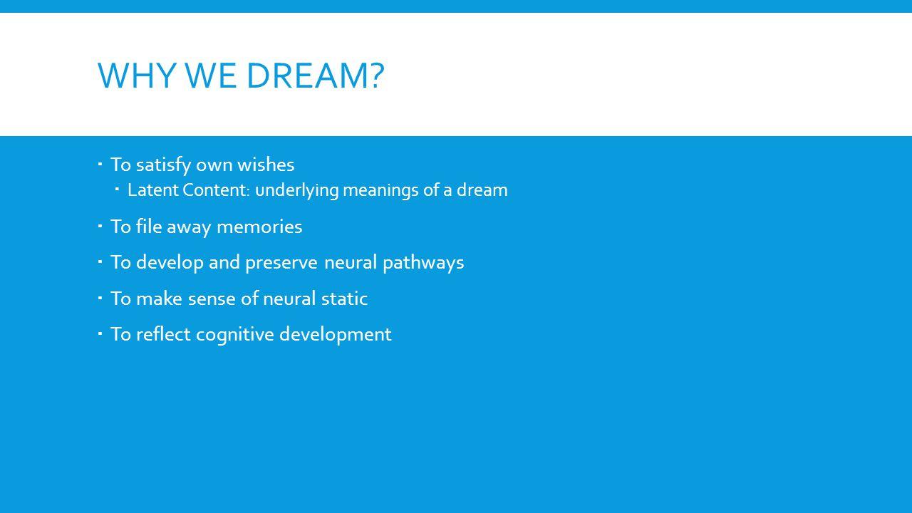 WHY WE DREAM.