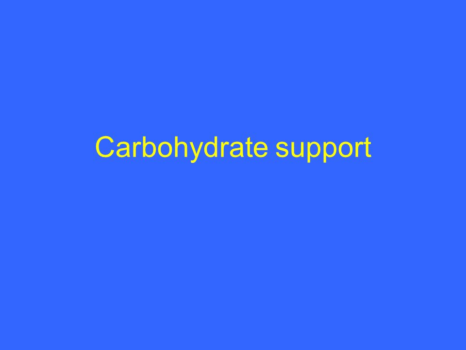Carbohydrate support