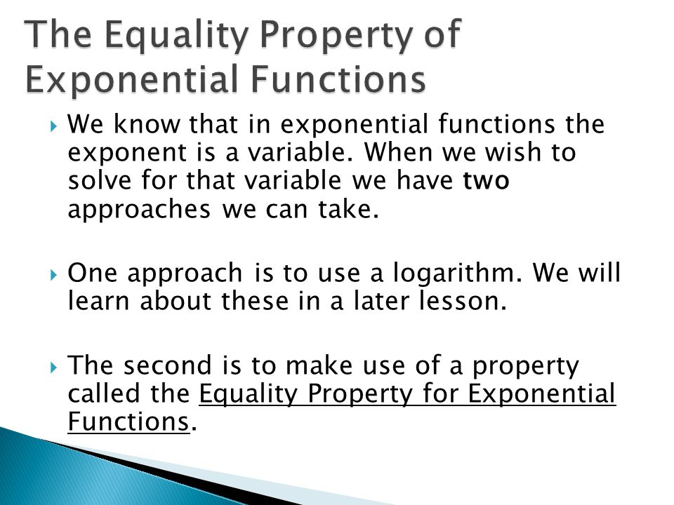  We know that in exponential functions the exponent is a variable.