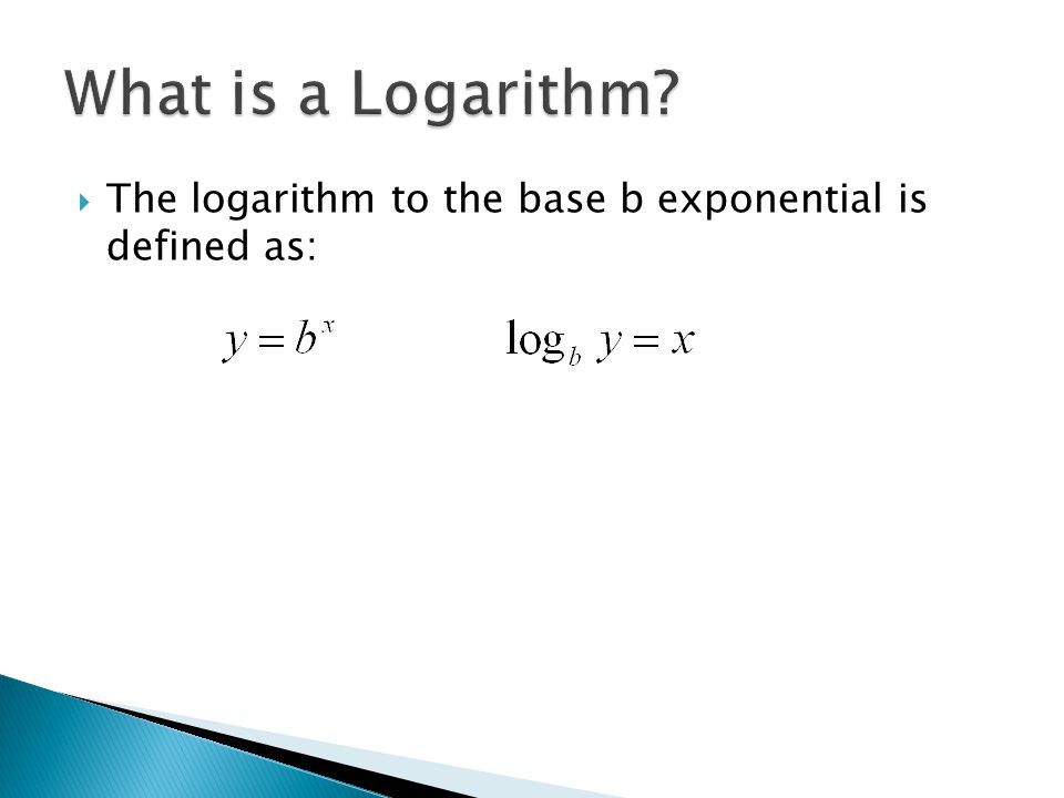  The logarithm to the base b exponential is defined as: