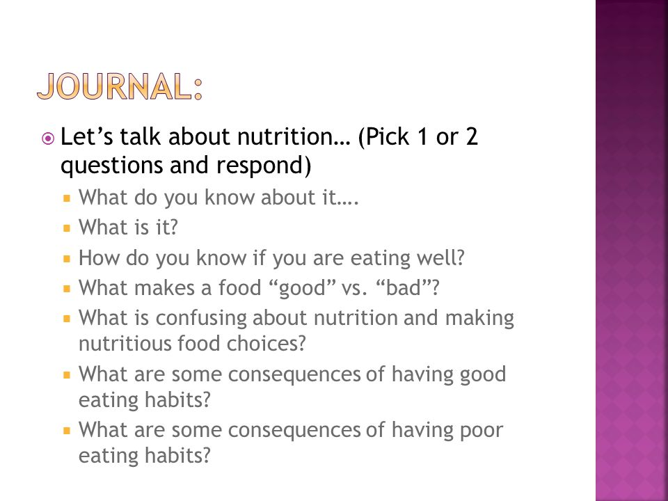  Let's talk about nutrition… (Pick 1 or 2 questions and respond)  What do you know about it….