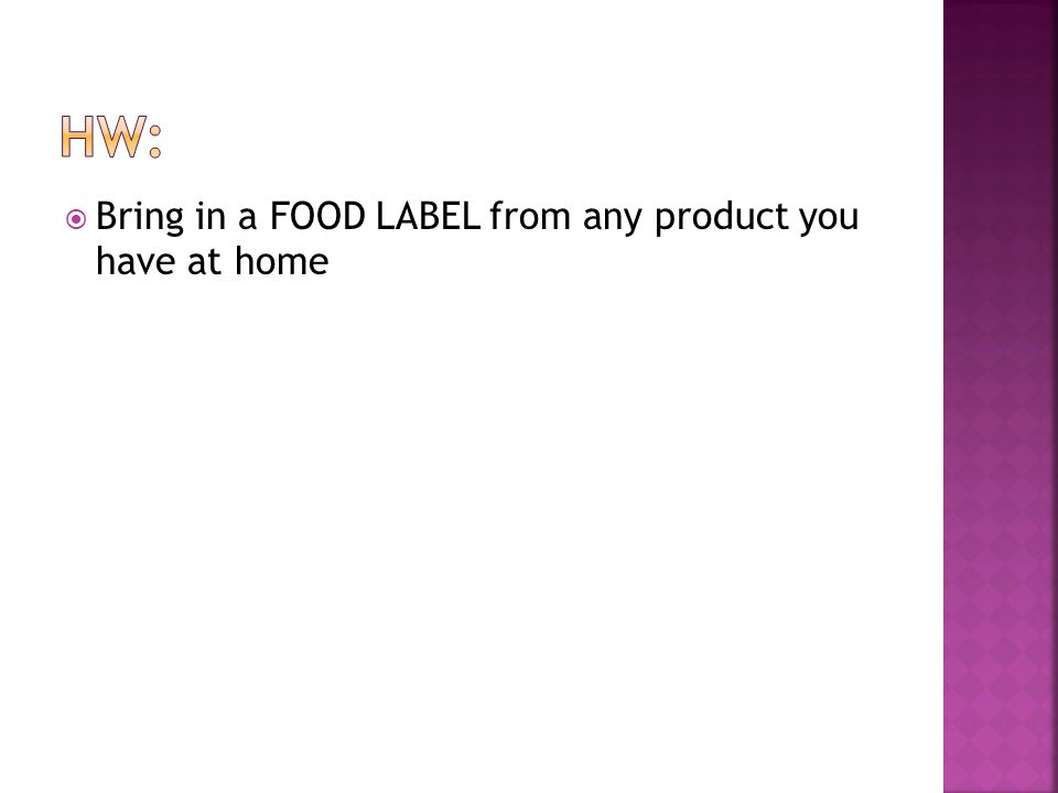  Bring in a FOOD LABEL from any product you have at home