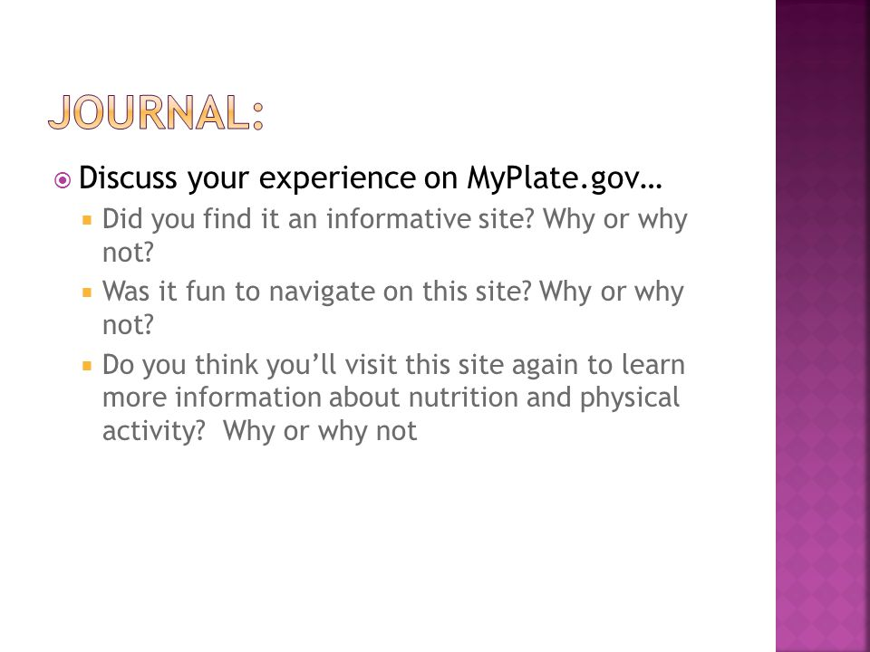  Discuss your experience on MyPlate.gov…  Did you find it an informative site.