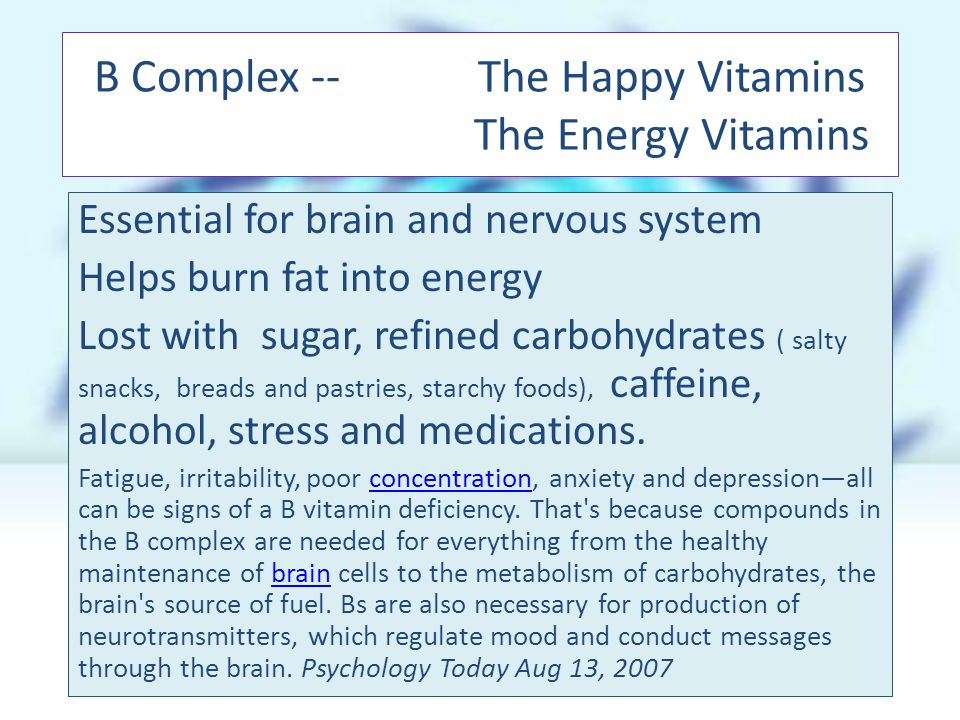 Essential for brain and nervous system Helps burn fat into energy Lost with sugar, refined carbohydrates ( salty snacks, breads and pastries, starchy foods), caffeine, alcohol, stress and medications.