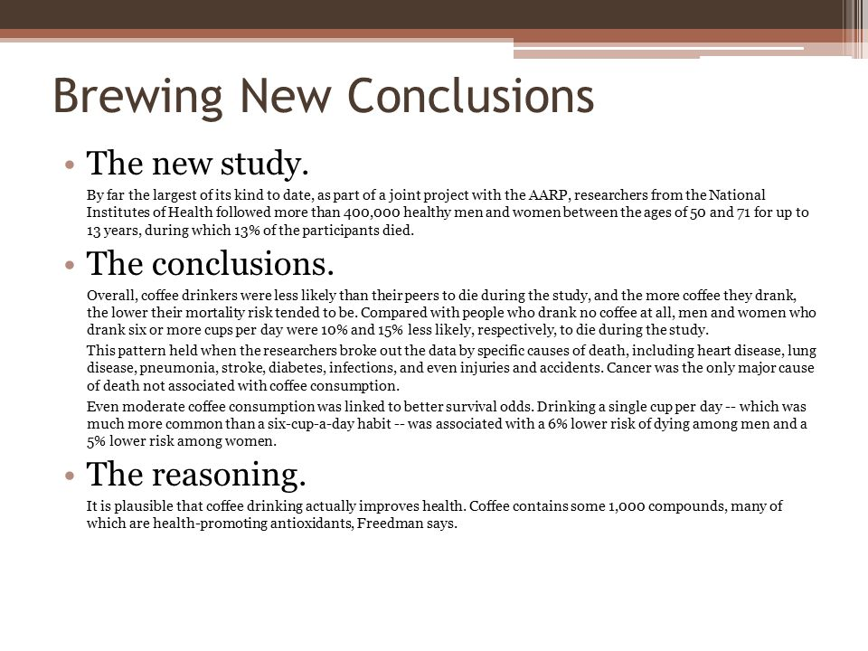 Brewing New Conclusions The new study. By far the largest of its kind to date, as part of a joint project with the AARP, researchers from the National