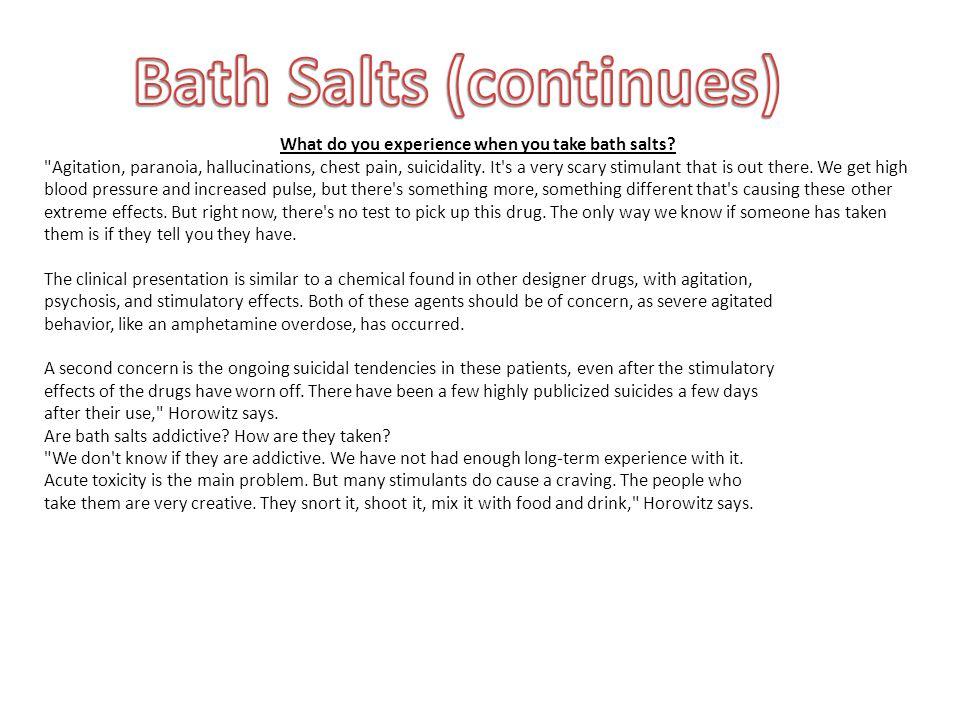 What do you experience when you take bath salts?