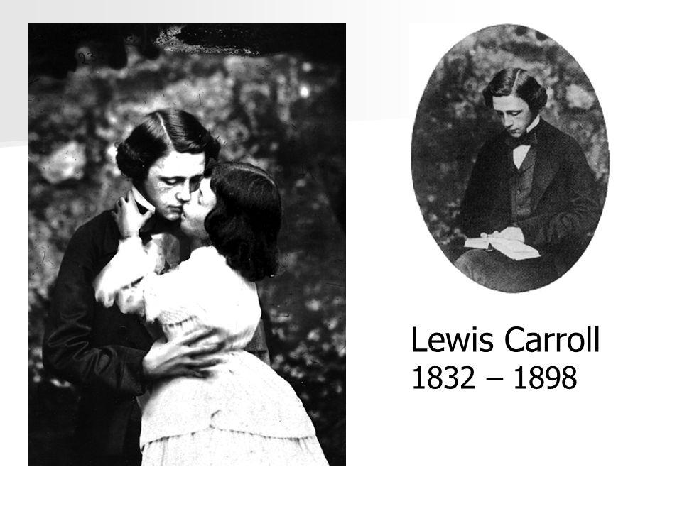 Lewis Carroll 1832 – 1898