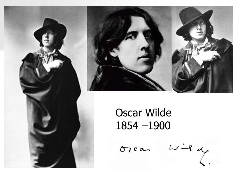 Oscar Wilde 1854 –1900