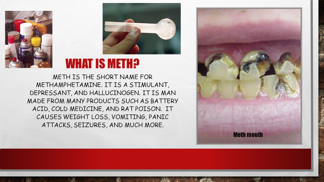 WHAT IS METH. METH IS THE SHORT NAME FOR METHAMPHETAMINE.