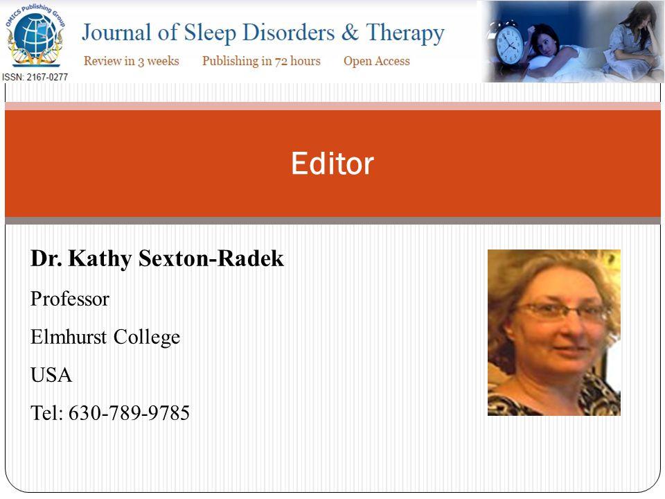 Editor Dr. Kathy Sexton-Radek Professor Elmhurst College USA Tel: 630-789-9785