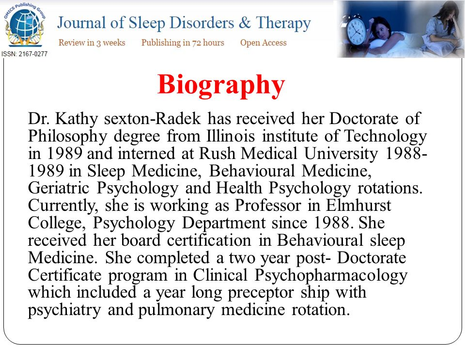 Research Interests Behavioral Medicine/Health Psychology, Sleep quality in young adults, Factors particular to cognitive functioning, personality style, and health practices have been examined with regard to sleep quality in emerging young adults aged 18-25 years old, Examination of the utility of conflict-resolution programming in school settings.