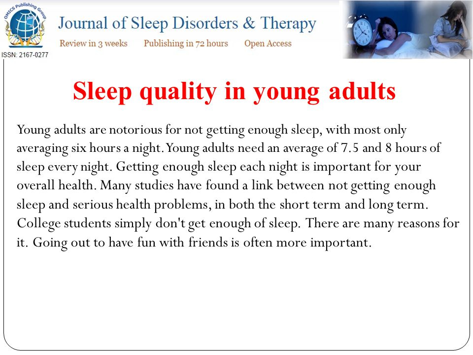 Young adults are notorious for not getting enough sleep, with most only averaging six hours a night.