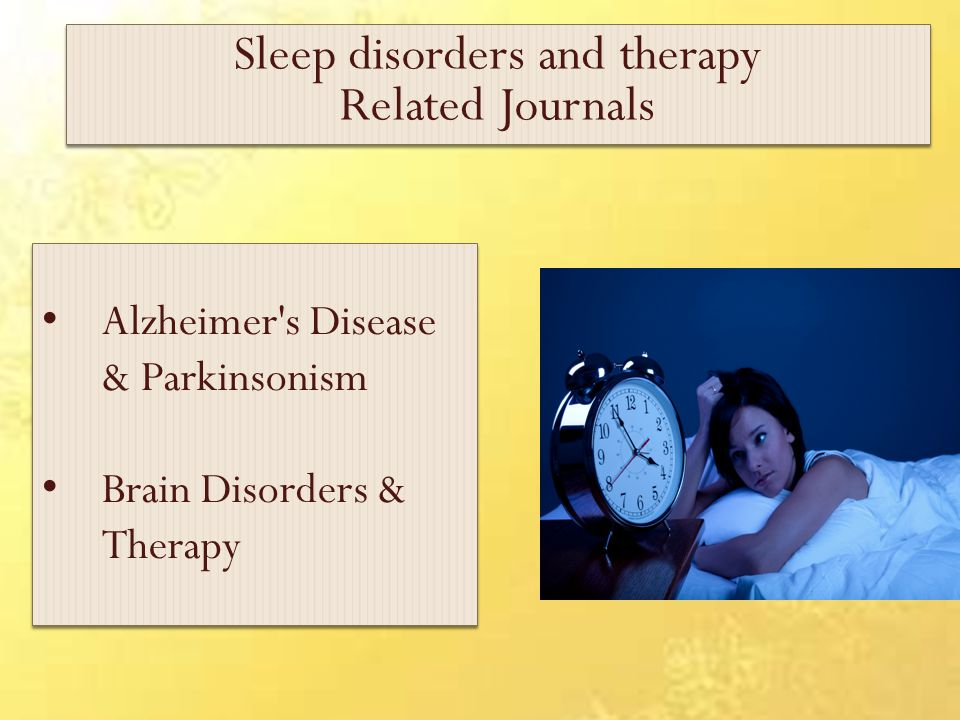  Annual Summit on Sleep Disorders and Medicine August 10-12, 2015 San Francisco, USA Annual Summit on Sleep Disorders and Medicine  2 nd International Conference on Alzheimer s Disease and Dementia September 23-25, 2014 Valencia, Spain 2 nd International Conference on Alzheimer s Disease and Dementia  Annual Summit on Sleep Disorders and Medicine August 10-12, 2015 San Francisco, USA Annual Summit on Sleep Disorders and Medicine  2 nd International Conference on Alzheimer s Disease and Dementia September 23-25, 2014 Valencia, Spain 2 nd International Conference on Alzheimer s Disease and Dementia Sleep disorders and therapy Related Conferences