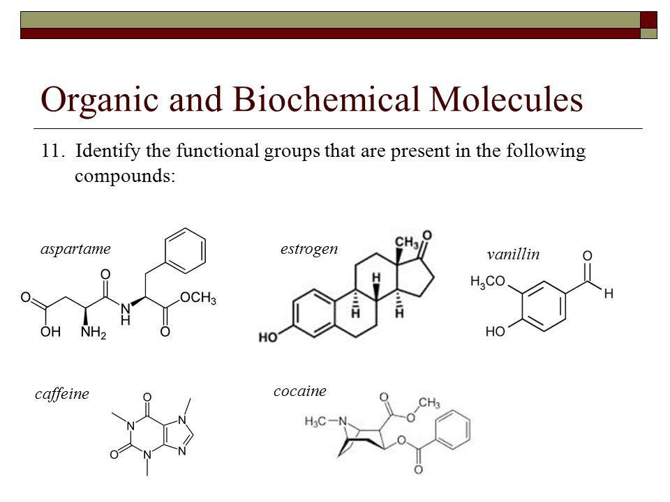 Organic and Biochemical Molecules 11.