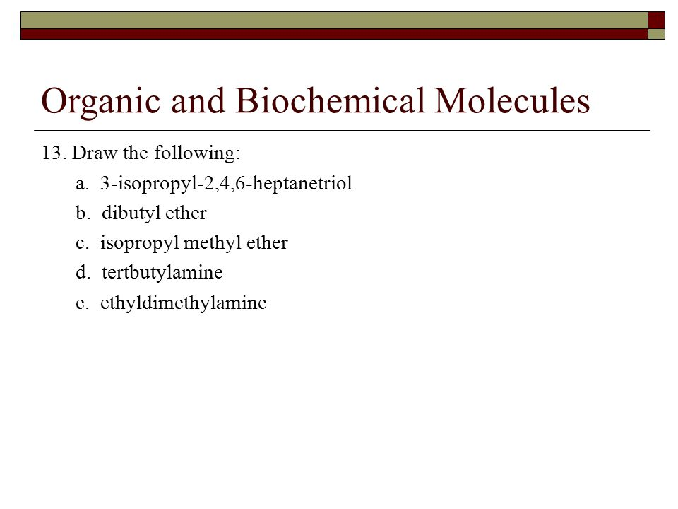 Organic and Biochemical Molecules 13. Draw the following: a.