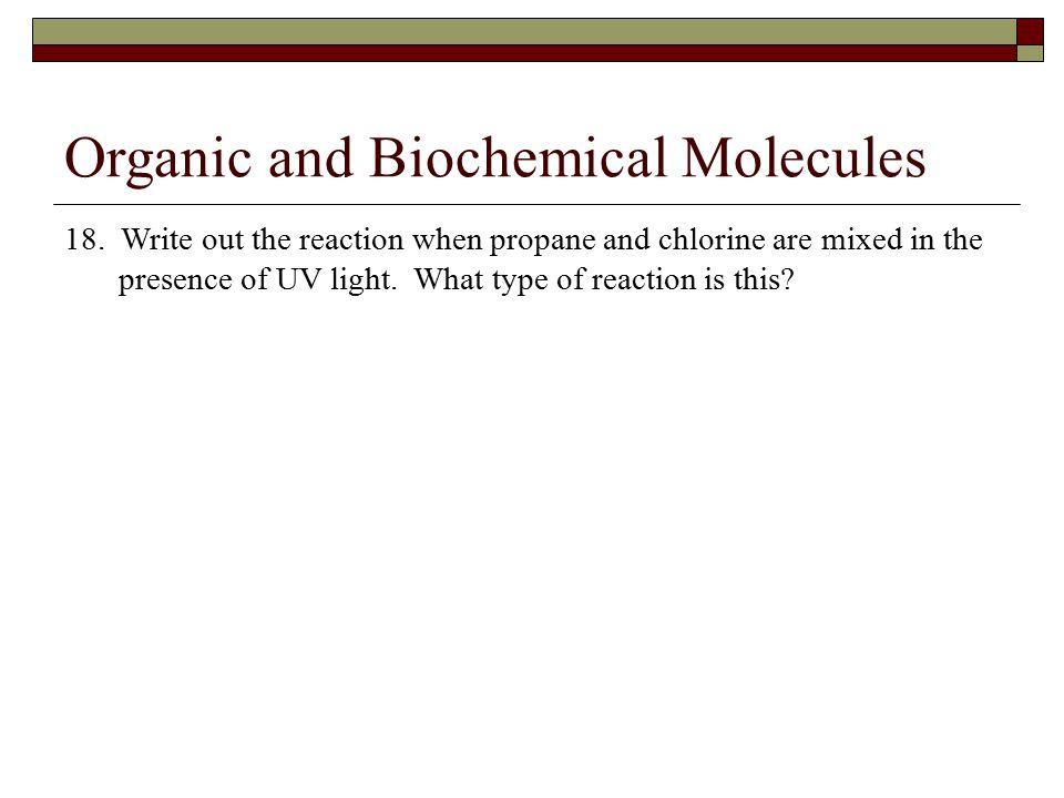 Organic and Biochemical Molecules 18.