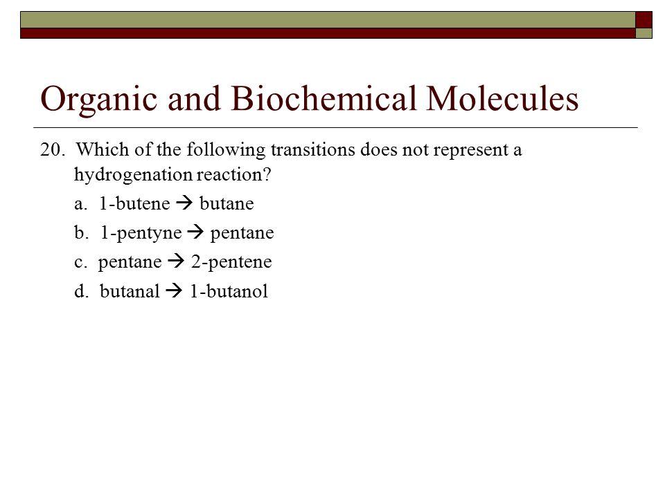 Organic and Biochemical Molecules 20.