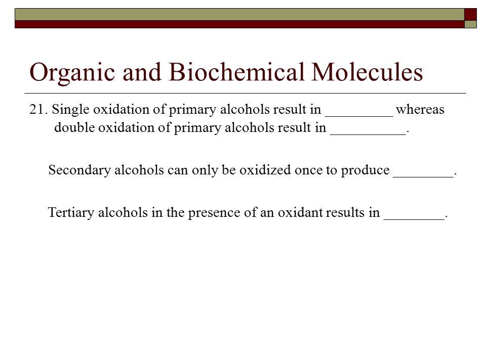 Organic and Biochemical Molecules 21.