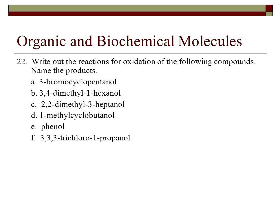 Organic and Biochemical Molecules 22.