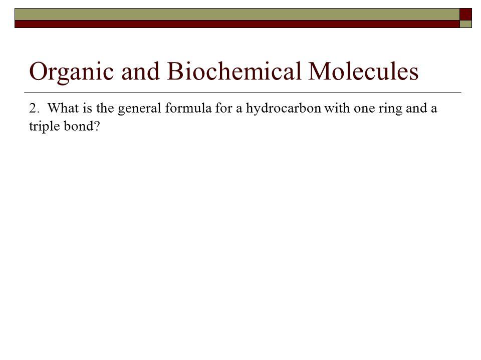 Organic and Biochemical Molecules 2.