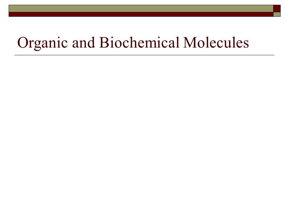 Organic and Biochemical Molecules